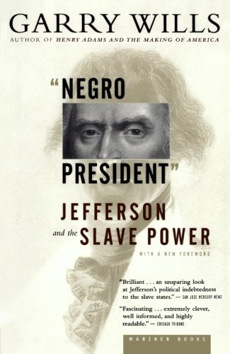 """Negro President"": Jefferson and the Slave Power"