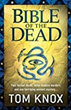 Front cover for the book Bible of the Dead by Tom Knox