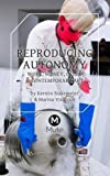 img - for Reproducing Autonomy: Work, Money, Crisis and Contemporary Art by Kerstin Stakemeier (2016-05-06) book / textbook / text book