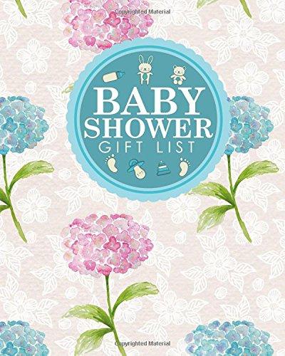 Baby Shower Gift List: Baby Shower Gift Record, Gift Log Notebook, Gift Card Registry, Gift Registry Checklist, Recorder, Organizer, Keepsake, Hydrangea Flower Cover (Volume 36) PDF