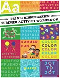 Pre K to Kindergarten Summer Activity Workbook: A fun workbook for pre k and kindergarten during the summer to prepare pre-kindergarten students for kindergarten
