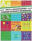 Pre K to Kindergarten Summer Activity Workbook: A fun workbook for pre k and kindergarten during the summer to prepare pre-kindergarten students for kindergarten