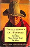 Paintbrushes and Pistols, Sherry C. Taggett and Ted Schwarz, 0945465653