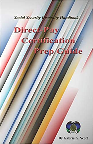 Direct Pay Certification Prep Guide Social Security Handbook Scott Ceo Gabriel S 9781792016196 Amazon Com Books