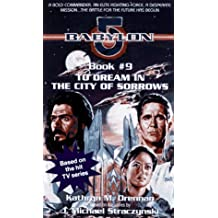 To Dream in the City of Sorrow: Babylon 5, Book #9