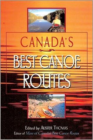 Canadas Best Canoe Routes