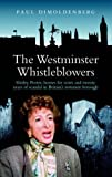 The Westminster Whistleblowers: Shirley Porter, Homes for Votes and Scandal in Britain's Rottenest Borough