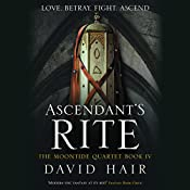 Ascendant's Rite: The Moontide Quartet, Book 4 | David Hair
