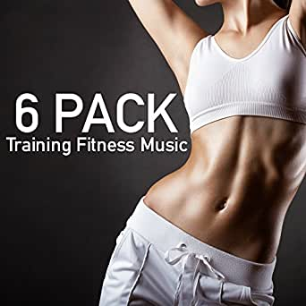 Six Pack - Training Fitness Music for Bosy Fit & Feeling Sexy de ...