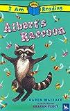 Albert's Raccoon, Karen Wallace and Graham Percy, 0753457172