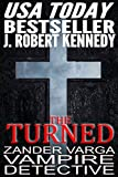 The Turned (Zander Varga, Vampire Detective, Book #1)