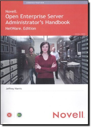 Novell Open Enterprise Server Administrator's Handbook, NetWare Edition by Jeffrey Harris (2005-04-17) by Novell Press; 1 edition (2005-04-17)