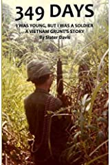349 Days: I Was Young, But I Was a Soldier, a Vietnam Grunt's Story by Slater Davis (2016-03-31) Paperback