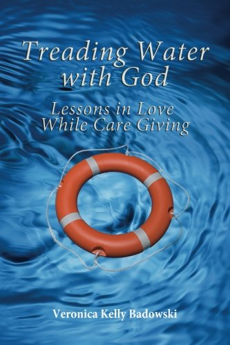 treading-water-with-god-lessons-in-love-while-care-giving