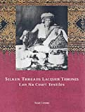 Silken Threads and Lacquer Thrones, Susan Conway, 9748225658