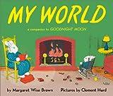 My World: A Companion to Goodnight Moon