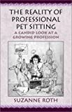 The Reality of Professional Pet Sitting, Suzanne M. Roth, 0738802956