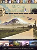 Moving Washington Timeline, Walt Crowley and Kit Oldham, 0295985615