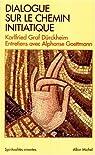 Dialogue sur le chemin initiatique par Karlfried Graf Dürckheim