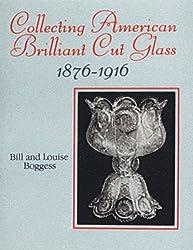 Collecting American Brilliant Cut Glass, 1876-1916