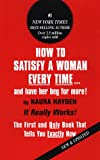 How to Satisfy a Woman Every Time... and Have Her Beg for More!, Naura Hayden, 0312208049