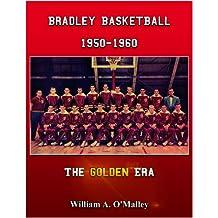 Bradley Basketball, 1950-1960, The Golden Era