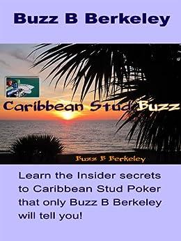 Caribbean Stud Buzz (Buzz B Berkeley on Gambling Book 6) by [Berkeley, Buzz B]