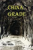 img - for China Grade: A novel about the Transcontinental Railroad book / textbook / text book