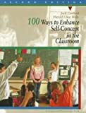 img - for 100 Ways to Enhance Self-Concept in the Classroom (2nd Edition) book / textbook / text book
