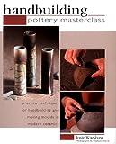 Pottery Masterclass Handbuilding, Warshaw, 1842152246
