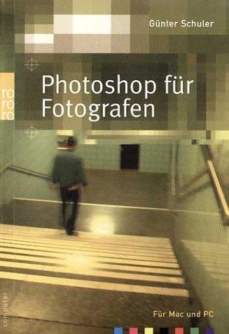 Photoshop für Fotografen: (für Mac und PC)