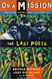 The Last Poets on a Mission : Selected Poetry and a History of the Last Poets, Green, Kim, 0805047786