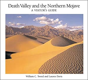 Death Valley and the Northern Mojave: A Visitor's Guide by Cachuma Pr