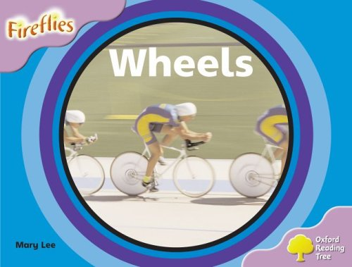 Read Online Oxford Reading Tree: Stage 1+: Fireflies: Wheels Text fb2 book