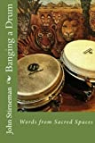 img - for Banging a Drum: Words from Sacred Spaces book / textbook / text book