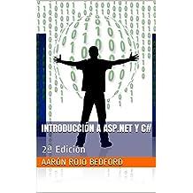 Introducción a ASP.NET y C#: 2ª Edición (Spanish Edition)
