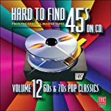 Hard To Find 45s On CD, Volume 12 (60s & 70s Pop Classics)