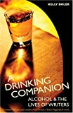 A Drinking Companion: Alcohol and Writers' Lives