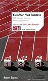 Kick-Start Your Business, Robert Craven, 0753509733