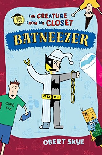 Batneezer: The Creature From My Closet