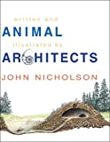 Animal Architects, John Nicholson, 1741142636