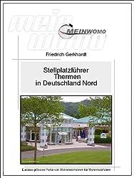 Mein Womo Stellplatzführer: Thermen in Deutschland / Nord: 3. überarbeitete Auflage, Februar 2015 (German Edition)