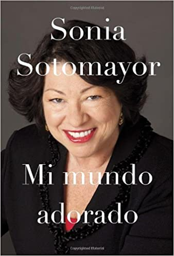 Amazon.com: Mi mundo adorado\ My beloved world: Memoria / Memory (Spanish Edition) (9780345804099): Sonia Sotomayor: Books