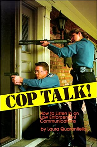 Cop Talk!: How to Listen in on Police Radio Communications