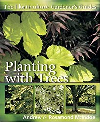 Planting with Trees (Horticulture Gardeners Guide)