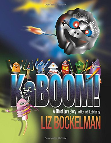 KaBOOM!: A 4th of July Story (American Holiday Series)