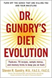 ISBN: 9780307352125 - Dr. Gundry's Diet Evolution: Turn Off the Genes That Are Killing You and Your Waistline