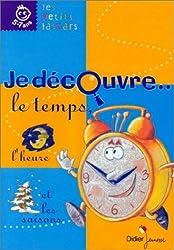 Je découvre le temps, l'heure et les saisons (cahier)