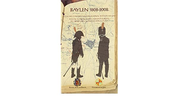 Baylen 1808-2008: Actas del Congreso internacional
