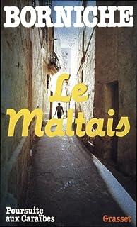 Le Maltais, Borniche, Roger